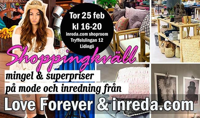 Shoppingkväll inreda.com + Love Forever 25/2
